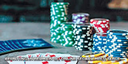 Keuntungan Bermain QQ Online Secara Multi Table